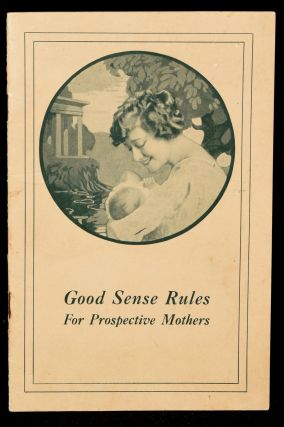TRADE CATALOG] GOOD SENSE RULES FOR PROSPECTIVE MOTHERS. MATERNITY CORSETS. Ferris Bros. Co