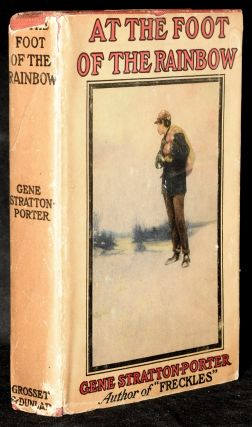 AT THE FOOT OF THE RAINBOW. Gene Stratton-Porter