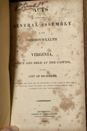 ACTS PASSED AT A GENERAL ASSEMBLY OF THE COMMONWEALTH OF VIRGINIA ... IN THE CITY OF RICHMOND ... IN THE YEAR OF OUR LORD ONE THOUSAND EIGHT HUNDRED AND NINETEEN (1819) [BOUND WITH] ... ONE THOUSAND EIGHT HUNDRED AND TWENTY (1820) [BOUND WITH] ... ONE THOUSAND EIGHT HUNDRED AND TWENTY-ONE (1821) [BOUND WITH] ONE THOUSAND EIGHT HUNDRED AND TWENTY-TWO (1822) [BOUND WITH] ONE THOUSAND EIGHT HUNDRED AND TWENTY-THREE (1823). FIVE YEARS BOUND TOGETHER