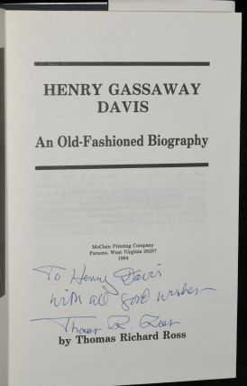 HENRY GASSAWAY DAVIS: AN OLD-FASHIONED BIOGRAPHY (Signed)
