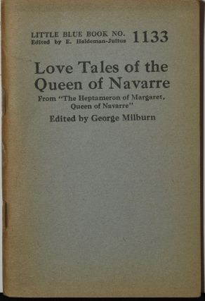 LOVE TALES OF THE QUEEN OF NAVARRE. LITTLE BLUE BOOK NO. 1133. George Milburn, E....