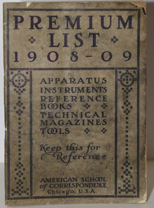PREMIUM LIST. 1908-09. APPARATUS INSTRUMENTS REFERENCE BOOKS. TECHNICAL MAGAZINES TOOLS