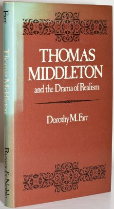 THOMAS MIDDLETON AND THE DRAMA OF REALISM. Dorothy M. Farr