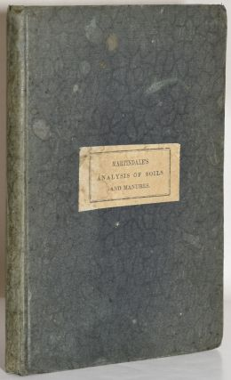 THE FARMER'S AND GARDENER'S GUIDE TO THE ANALYSIS OF SOILS AND MANURES; AND TO THE PRACTICAL...