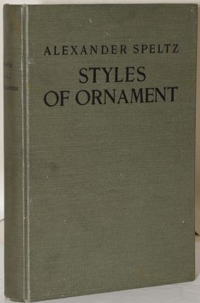 STYLES OF ORNAMENT EXHIBITED IN DESIGNS AND ARRANGED IN HISTORICAL ORDER WITH DESCRIPTIVE TEXT....
