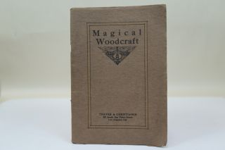 "TRADE CATALOGUE] MAGICAL WOODCRAFT. ""THE MAGIC SHOP OF THE WEST"""