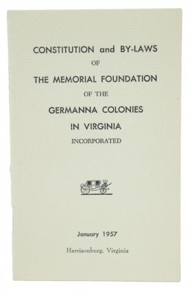 CONSTITUTION AND BY-LAWS OF THE MEMORIAL FOUNDATION OF THE GERMANNA COLONIES IN VIRGINIA...