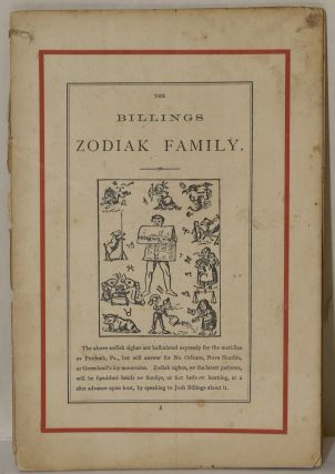 THE BILLINGS ZODIAK FAMILY. [JOSH BILLINGS FARMER'S ALLMINAX FOR THE YEAR OF OUR LORD 1873]....