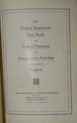 1935 FEDERAL EMPLOYEES YEAR BOOK AND FEDERAL DIRECTORY OF GOVERNMENT ACTIVITIES IN THE STATE OF...