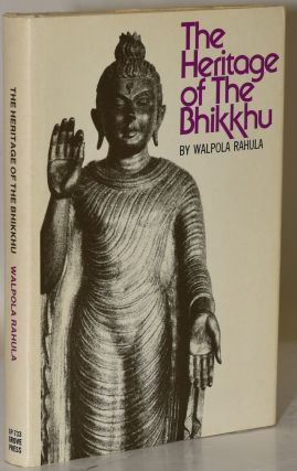 THE HERITAGE OF THE BHIKKHU | A SHORT HISTORY OF THE BHIKKUHU IN EDUCATIONAL, CULTURAL, SOCIAL,...
