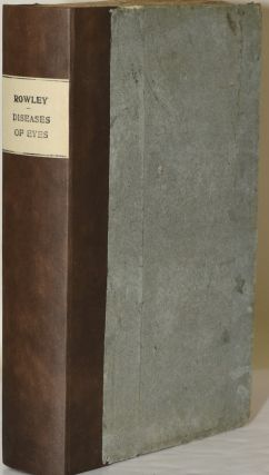 THE RATIONAL PRACTICE OF PHYSIC. IN FOUR VOLUMES. VOL. III. [ONLY] CONTAINING TREATISES ON ONE HUNDRED AND EIGHTEEN DISEASES OF THE EYES, WITH COPPER PLATES | THE HISTORY AND USE OF ELECTRICITY IN VARIOUS DISORDERS.