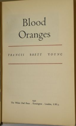 BLOOD ORANGES. Francis Brett Young