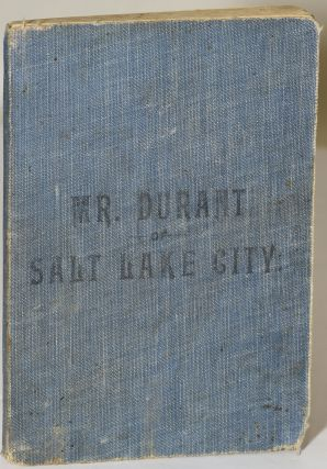 MR. DURANT OF SALT LAKE CITY, INCLUDING A PUBLIC DISCUSSION [OF THE DOCTRINES OF THE GOSPEL OF...