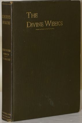 THE DIVINE WEEKS OF JOSUAH SYLVESTER. Josuah Sylvester | William de Saluste, | Theron Wilber Haight