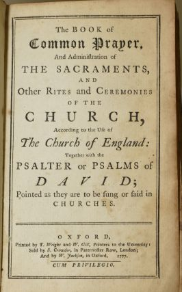 THE BOOK OF COMMON PRAYER, AND ADMINISTRATION OF THE SACRAMENTS, AND OTHER RITES AND CEREMONIES OF THE CHURCH, ACCORDING TO THE USE OF THE CHURCH OF ENGLAND: TOGETHER WITH THE PSALTER OR PSALMS OF DAVID; POINTED AS THEY ARE TO BE SUNG OR SAID IN CHURCHES. | THE WHOLE BOOK OF PSALMS, COLLECTED INTO ENGLISH METRE, BY THOMAS STERNHOLD, JOHN HOPKINS, AND OTHERS; CONFERR'D WITH THE HEBREW.