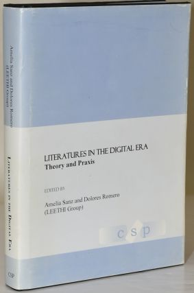 LITERATURES IN THE DIGITAL ERA. THEORY AND PRAXIS. Amelia Sanz, Dolores Romero
