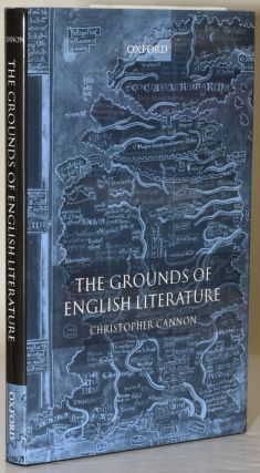 THE GROUNDS OF ENGLISH LITERATURE. Christopher Cannon