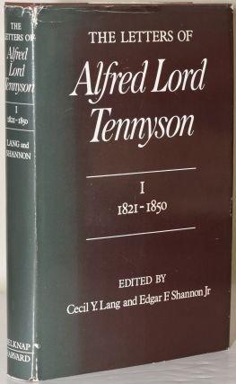THE LETTERS OF ALFRED LORD TENNYSON. VOLUME I. 1821-1850. Alfred Lord Tennyson | Cecil Y. Lang,...