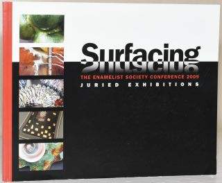 SURFACING: THE ENAMELIST SOCIETY CONFERENCE 2009. JURIED EXHIBTIONS. Averill B. Shepps