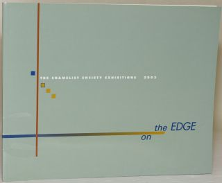 ON THE EDGE: THE ENAMELIST SOCIETY EXHBITIONS 2003. Don Viehman