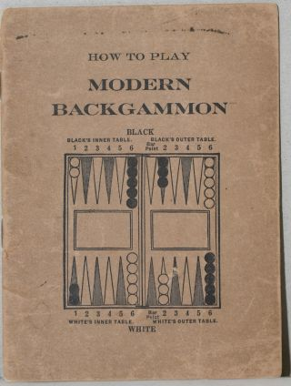 HOW TO PLAY MODERN BACKGAMMON. CONTAINING THE OFFICIAL RULES AS ADOPTED AND PLAYED BY THE LEADING...