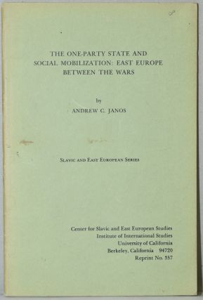 THE ONE-PARTY STATE AND SOCIAL MOBILIZATION: EAST EUROPE BETWEEN THE WARS. (SLAVIC AND EAST...