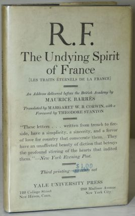 THE UNDYING SPIRIT OF FRANCE. [LES TRAITS ETERNELS DE LA FRANCE]. Maurice Barres | Margaret W. B....