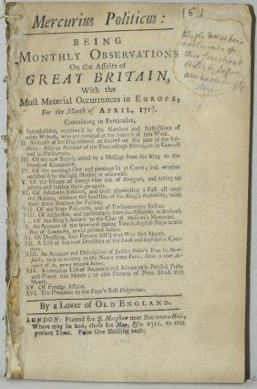 MERCURIUS POLITICUS: BEING MONTHLY OBSERVATIONS ON THE AFFAIRS OF GREAT BRITAIN, WITH THE MOST...