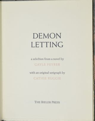 DEMON LETTING. A SELECTION FROM A NOVEL BY GAYLE REYRER WITH AN ORIGINAL SERIGRAPH BY CATHIE RUGGIE