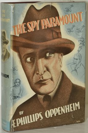 THE SPY PARAMOUNT. E. Phillips Oppenhaim