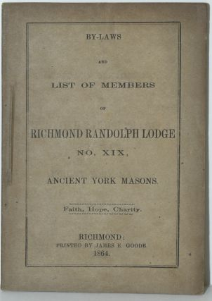 BY-LAWS AND LIST OF MEMBERS OF RICHMOND RANDOLPH LODGE. NO. XIX, ANCIENT YORK MASONS. Richmond...