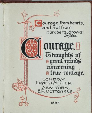 COURAGE. THOUGHTS OF GREAT MINDS CONCERNING TRUE COURAGE.