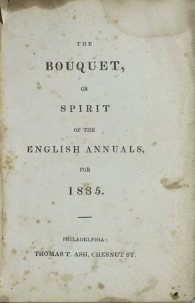 THE BOUQUET, OR SPIRIT OF THE ENGLISH ANNUALS, FOR 1835.
