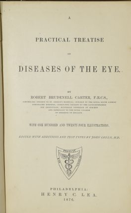 A PRACTICAL TREATISE ON DISEASES OF THE EYE.