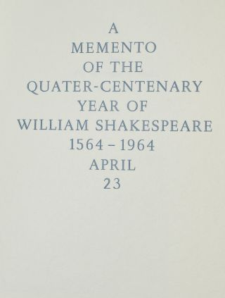 A MEMENTO OF THE QUATER-CENTENARY YEAR OF WILLIAM SHAKESPEARE, 1564-1964, APRIL 23.