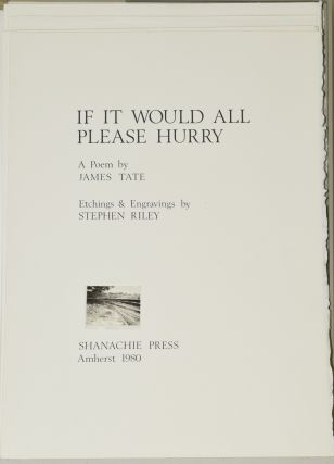 IF IT WOULD ALL PLEASE HURRY. James Tate | Stephen Riley, Stephen Riley