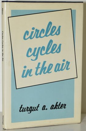 CIRCLES CYCLES IN THE AIR. Turgut A. Akter
