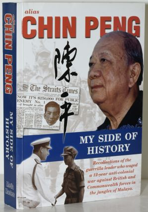 MY SIDE OF HISTORY. Chin Peng | Ian Ward, Norma Miraflor