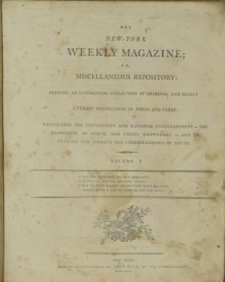 THE NEW-YORK WEEKLY MAGAZINE; OR, MISCELLANEOUS REPOSITORY. 52 ISSUES. JULY 1795-JUNE 1796. (ONE VOLUME)