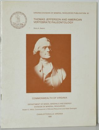 THOMAS JEFFERSON AND AMERICAN VERTEBRATE PALEONTOLOGY. (VIRGINIA DIVISION OF MINERAL RESOURCES...