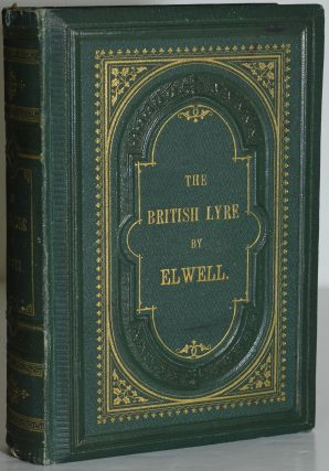 THE BRITISH LYRE, OR SELECTIONS FROM THE ENGLISH POETS. William Odell Elwell