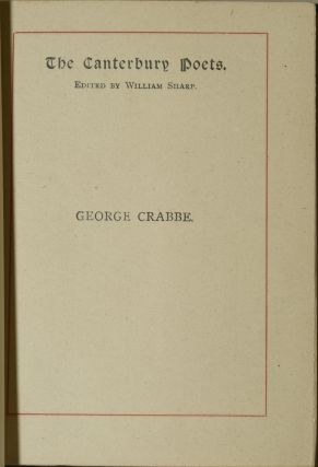 THE POETICAL WORKS OF GEORGE CRABBE (SELECTED), WITH PREFATORY NOTICE, BIOGRAPHICAL AND CRITICAL, BY EDWARD LAMPLOUGH. (THE CANTERBURY POETS SERIES)