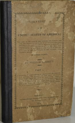 A YEAR'S RESIDENCE IN THE UNITED STATES OF AMERICA: IN THREE PARTS. PART I: CONTAINING I, A...