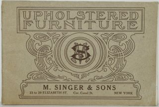 TRADE CATALOG] UPHOLSTERED FURNITURE. M. SINGER & SONS. M. Singer, Sons