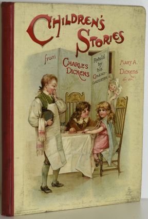 CHILDREN'S STORIES FROM DICKENS, RE-TOLD BY HIS GRAND-DAUGHTER AND OTHERS. Charles Dickens, |...