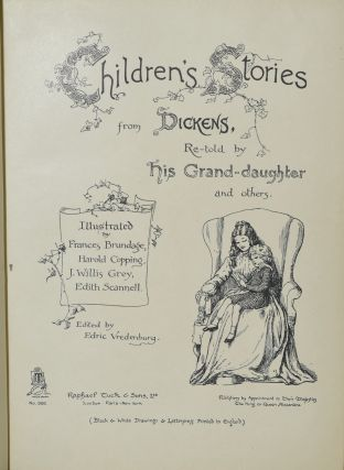 CHILDREN'S STORIES FROM DICKENS, RE-TOLD BY HIS GRAND-DAUGHTER AND OTHERS.