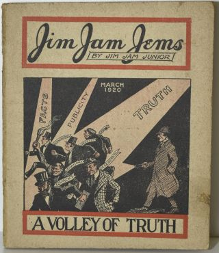 JIM JAM JEMS. BY JIM JAM JUNIOR. A VOLLEY OF TRUTH. MARCH 1920. Jim Jam Junior, Sam H. Clark