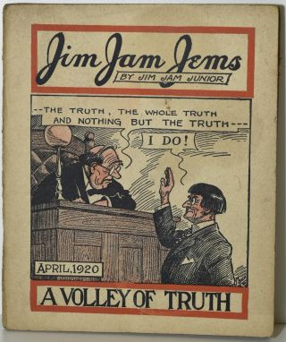 JIM JAM JEMS. BY JIM JAM JUNIOR. A VOLLEY OF TRUTH. APRIL 1920. Jim Jam Junior, Sam H. Clark