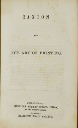 CAXTON AND THE ART OF PRINTING.