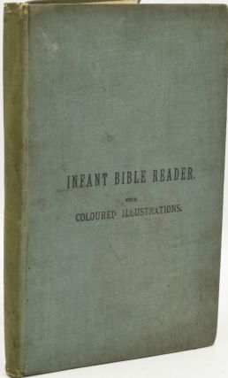 INFANT BIBLE READER. FROM THE CREATION TO THE DEATH OF JOSEPH. Mrs. Nathaniel L. Cohen